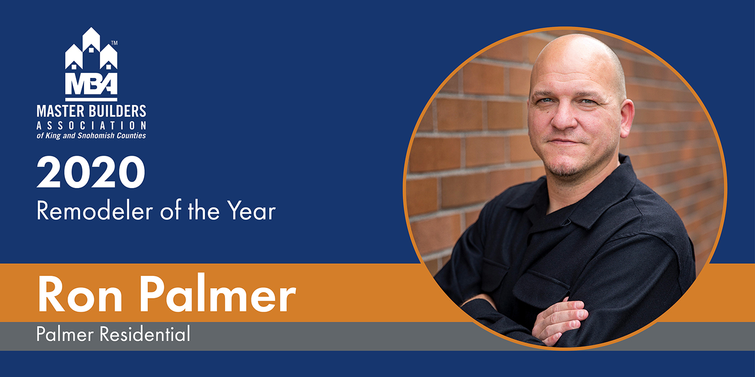 2020 Remodeler of the Year Winner Ron Palmer, Palmer Residential, Seattle, WA