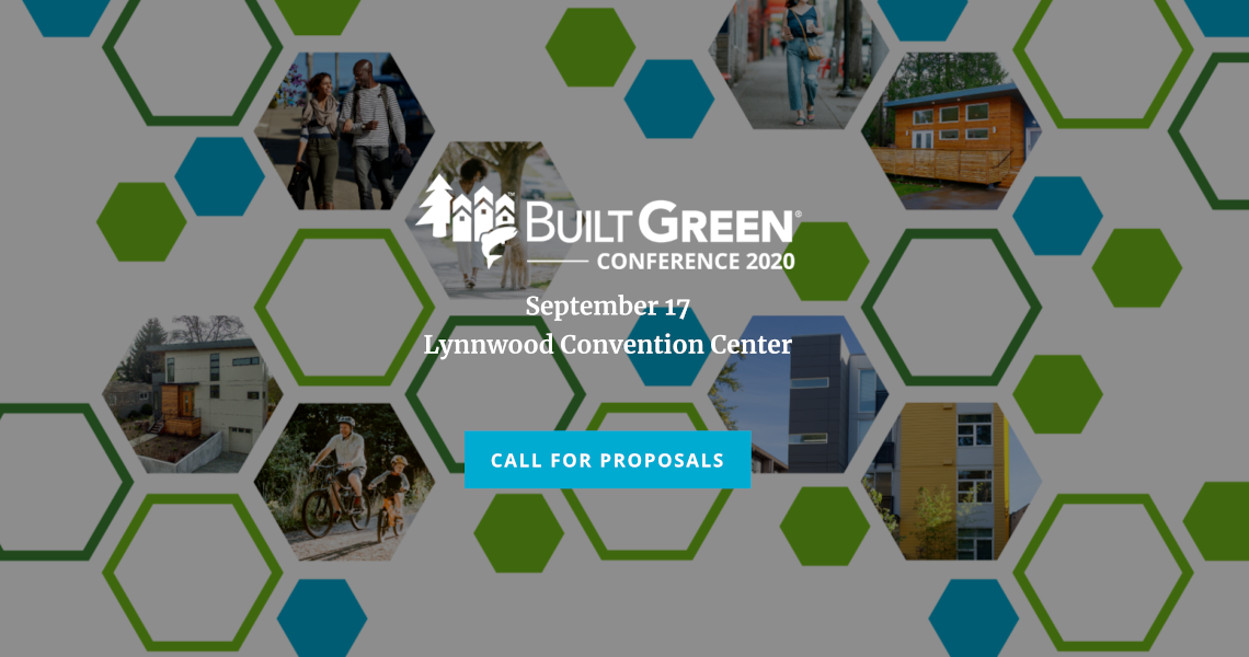 Built Green Conference 2020: September 17, Lynnwood Convention Center. Call for proposals.
