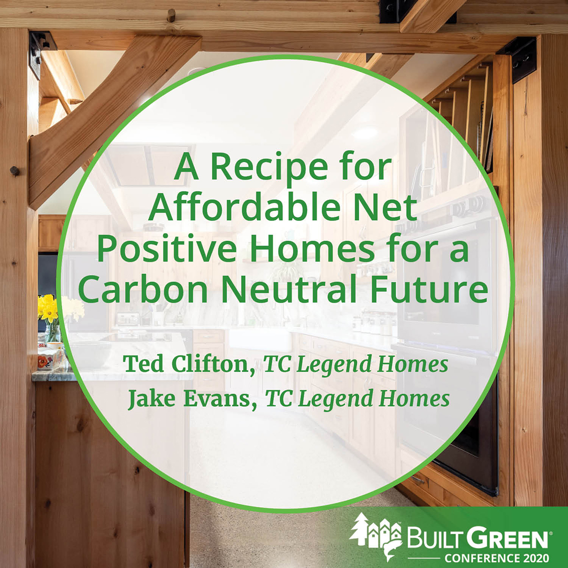 Built Green Conference Session: A Recipe for Affordable Net Positive Homes for a Carbon Neutral Future, featuring Ted Clifton and Jake Evans, TC Legend Homes