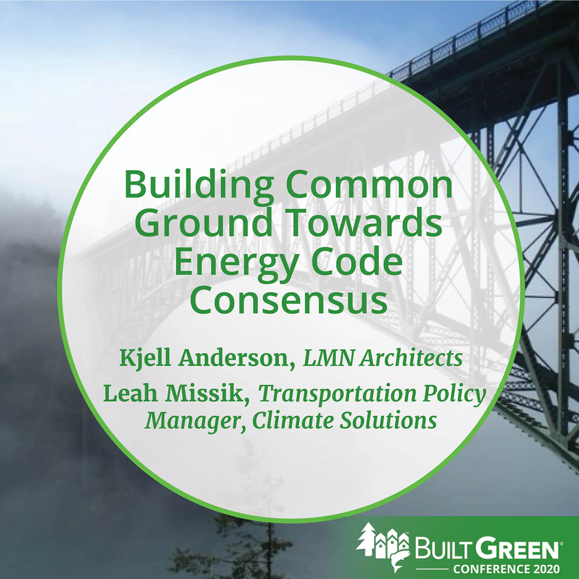 Built Green Conference Session: Building Common Ground Towards Energy Code Consensus, featuring Kjell Anderson, LMN Architects; Leah Missik, transportation policy manager, Climate Solutions
