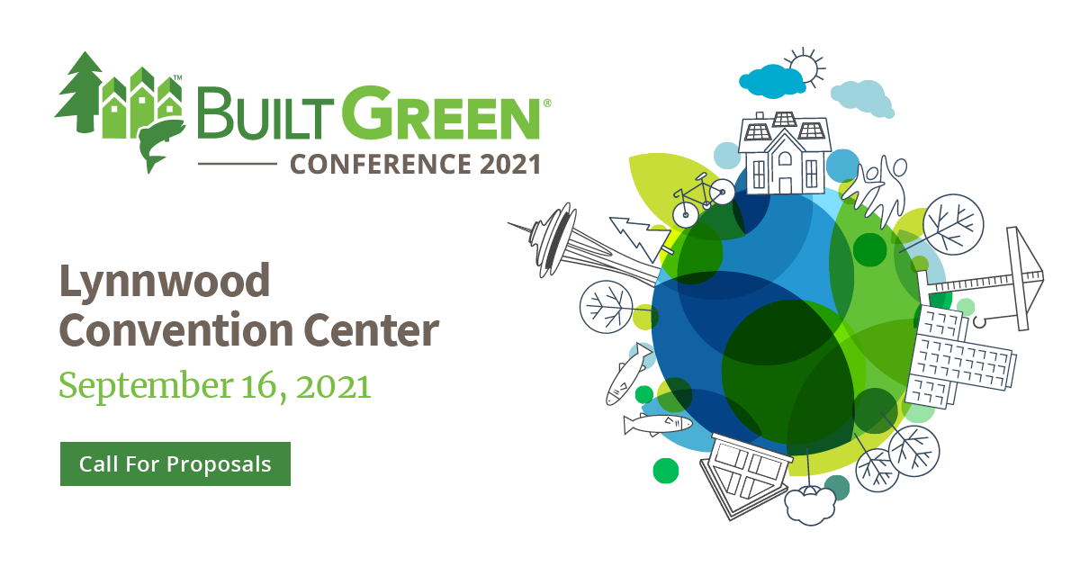 Built Green Conference 2021: September 16, Lynnwood Convention Center. Call for proposals.